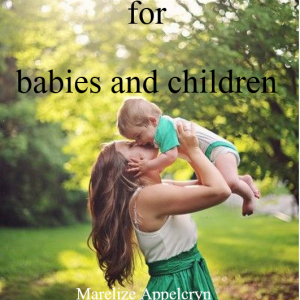 Home Remedies For Babies And Children (download)